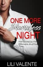 One More Shameless Night ebook by Lili Valente