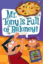 My Weird School Daze #11: Mr. Tony Is Full of Baloney! ebook by Dan Gutman,Jim Paillot