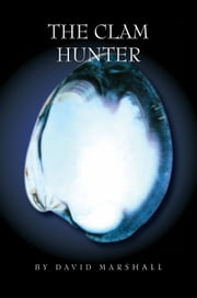 The Clam Hunter ebook by David Marshall