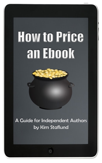 How to Price an Ebook - A Guide for Independent Authors ebook by Kim Staflund