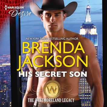 His Secret Son - (The Westmoreland Legacy) audiobook by Brenda Jackson