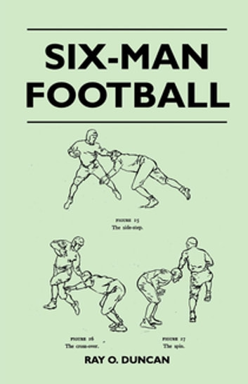 Six-Man Football ebook by Ray O. Duncan