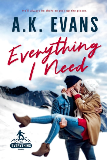 Everything I Need ebook by A.K. Evans