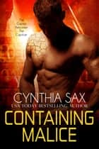 Containing Malice ebook by Cynthia Sax