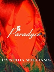 Paradyce ebook by Cynthia Williams