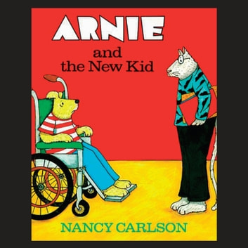 Arnie and the New Kid audiobook by Nancy Carlson