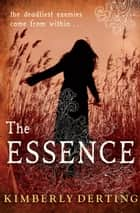 The Essence ebook by Kimberly Derting