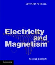 Electricity and Magnetism ebook by Purcell, Edward