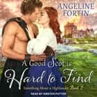 A Good Scot is Hard to Find audiobook by Angeline Fortin