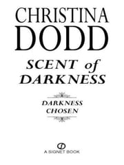 Scent of Darkness - Darkness Chosen ebook by Christina Dodd