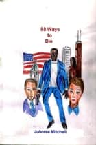 88 Ways to Die ebook by Johnnie Mitchell