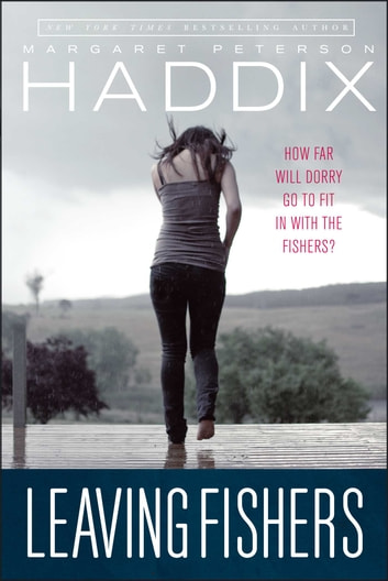Leaving Fishers ebook by Margaret Peterson Haddix