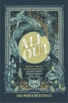 All Out: The No-Longer-Secret Stories of Queer Teens throughout the Ages ebook by Saundra Mitchell, Malinda Lo, Robin Talley,...