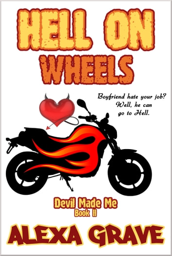 Hell On Wheels (Devil Made Me, 2) ebook by Alexa Grave