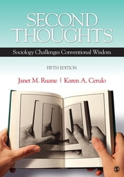 Second Thoughts - Sociology Challenges Conventional Wisdom ebook by Dr. Janet M. Ruane,Karen A. Cerulo