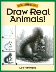 Draw Real Animals! ebook by Lee Hammond