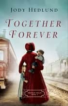 Together Forever (Orphan Train Book #2) ebook by