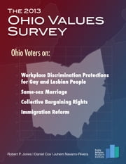 The 2013 Ohio Values Survey ebook by Robert P. Jones