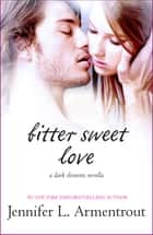 Bitter Sweet Love ebook by