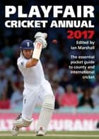 Playfair Cricket Annual 2017 ebook by Ian Marshall
