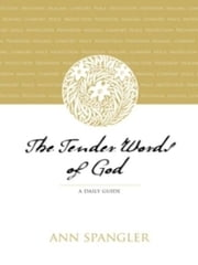 The Tender Words of God - A Daily Guide ebook by Ann Spangler