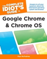 The Complete Idiot's Guide to Google Chrome and Chrome OS ebook by Paul McFedries
