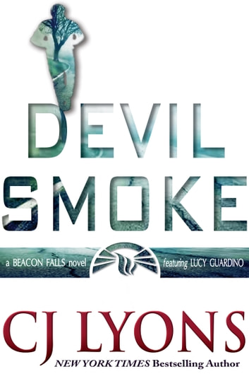 Devil Smoke: A Beacon Falls Novel featuring Lucy Guardino ebook by CJ Lyons