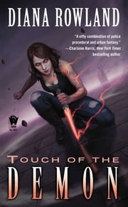 Touch of the Demon - Demon Novels, Book Five ebook by Diana Rowland