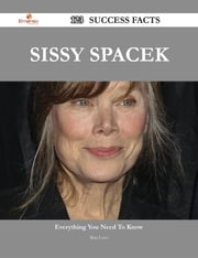 Sissy Spacek 123 Success Facts - Everything you need to know about Sissy Spacek ebook by Rita Love
