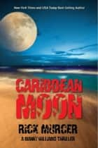 Caribbean Moon ebook by Rick Murcer