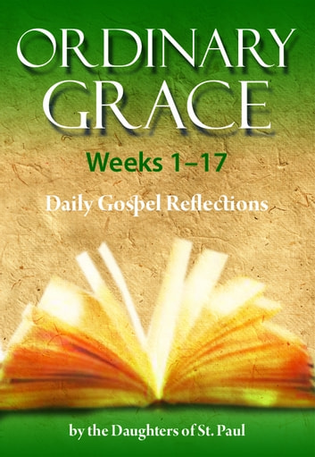 Ordinary Grace 1-17 ebook by Daughters of St. Paul