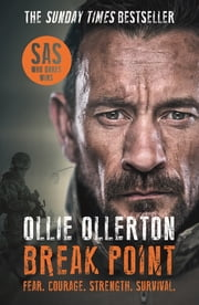 Break Point - SAS: Who Dares Wins Host's Incredible True Story ebook by Ollie Ollerton