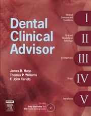 Dental Clinical Advisor ebook by James R. Hupp,Thomas P. Williams,F. John Firriolo
