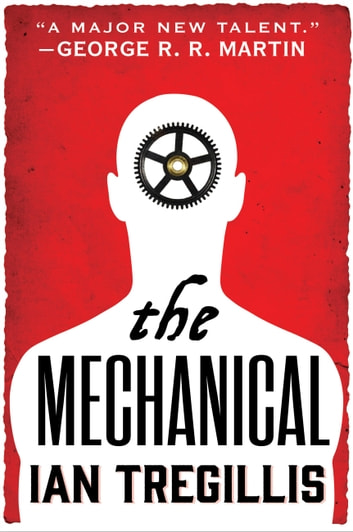 The Mechanical ebook by Ian Tregillis