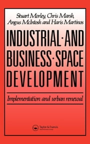 Industrial and Business Space Development ebook by Morely, S.