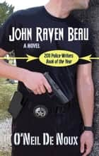 John Raven Beau ebook by O'Neil De Noux