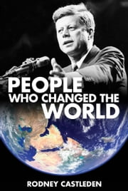 People Who Changed The World ebook by Rodney Castleden