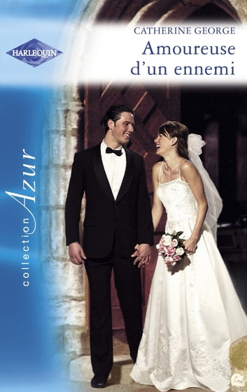 Amoureuse d'un ennemi (Harlequin Azur) ebook by Catherine George