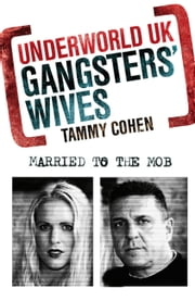 Gangsters' Wives ebook by Tammy Cohen