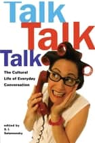 Talk, Talk, Talk ebook by S.I. Salamensky