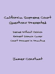 California Supreme Court Questions Presented ebook by James Constant