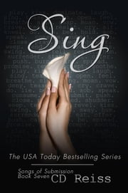 Sing - The Submission Series, #7 ebook by CD Reiss
