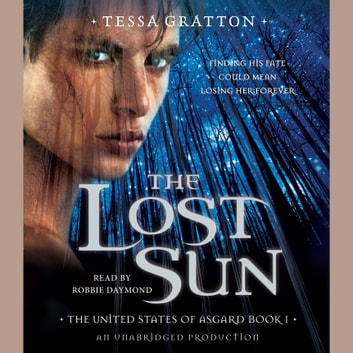 The Lost Sun - Book 1 of United States of Asgard audiobook by Tessa Gratton