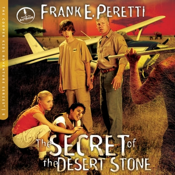 The Secret of the Desert Stone audiobook by Frank Peretti