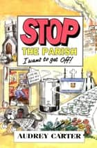 Stop The Parish ebook by Audrey Carter