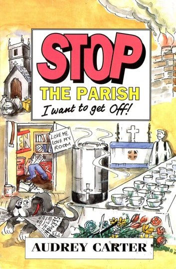 Stop The Parish - I Want to Get Off! ebook by Audrey Carter