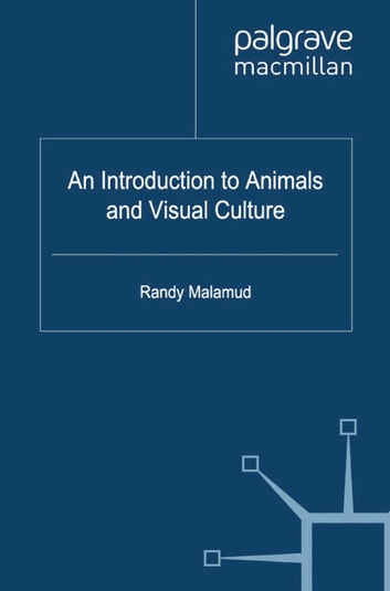 An Introduction to Animals and Visual Culture ebook by R. Malamud