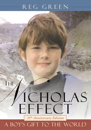 The Nicholas Effect - A Boy's Gift to the World ebook by Reg Green