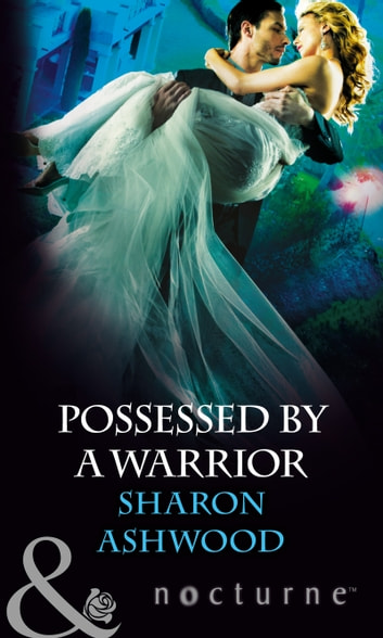 Possessed by a Warrior (Mills & Boon Nocturne) ebook by Sharon Ashwood