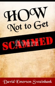 How Not To Get Scammed ebook by David Emerson Swainbank